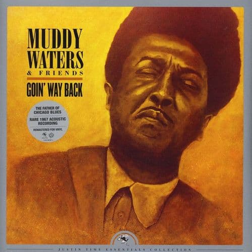 Muddy Waters<br>Muddy Waters & Friends - Goin' Way Back<br>LP, RM